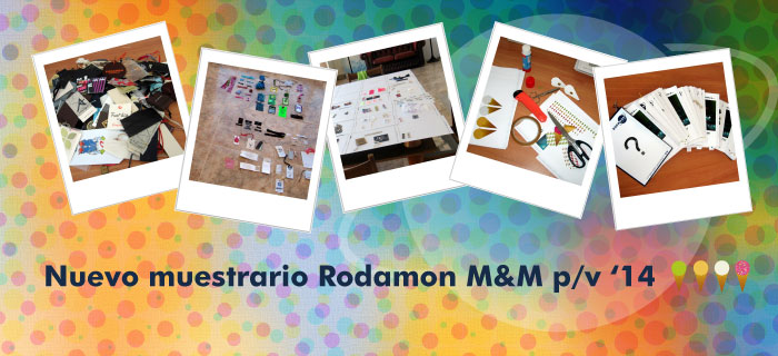 Work in progress: Muestrario Rodamon M&M