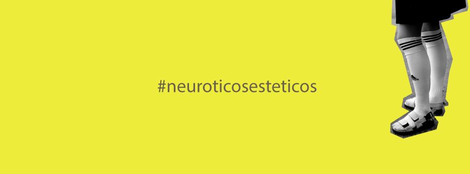 ¿Qué es #neuroticosesteticos?