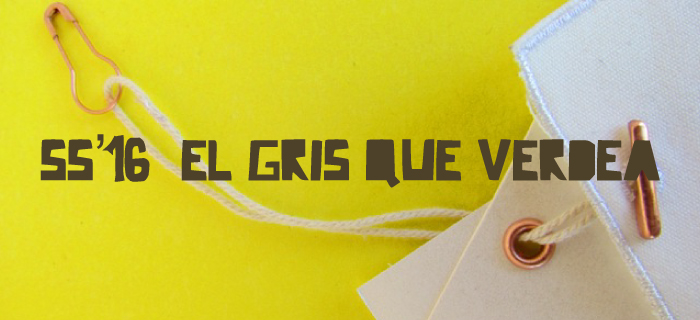 """""""El gris que verdea"""" Spring/Summer '16"""
